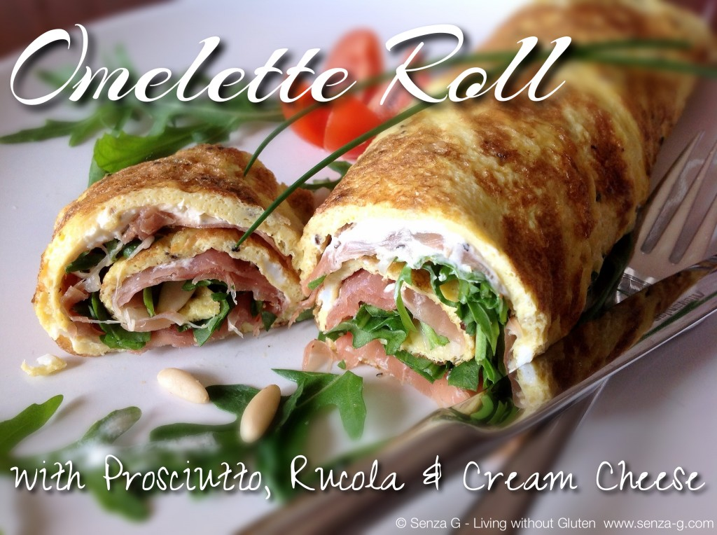 Omelette Roll with Prosciutto, Rucola and Cream Cheese Senza-G